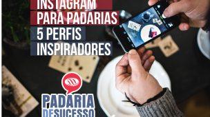 PERFIS INSPIRADORES DE PADARIAS NO INSTAGRAM