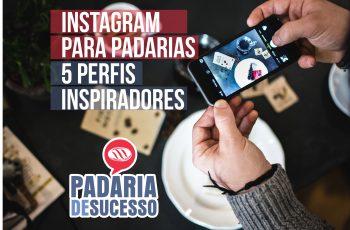 Instagram para Padarias: 5 perfis para você se inspirar