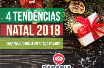 4 Tendências Natal 2018 para Você Aproveitar Na Sua Padaria