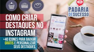 como personalizar os destaques no stories do Instagram da sua padaria