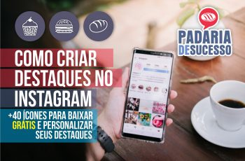 Como Personalizar os Destaques do Stories no Instagram da sua Padaria