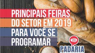 PRINCIPAIS FEIRAS DA PANIFICAÇÃO E ALIMENTAÇÃO EM 2019