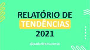 tendências para 2021 no marketing, alimentação e marcas para padarias